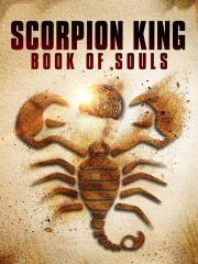 The Scorpion King: Book of Souls (The Scorpion King Book of Souls)